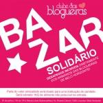 1° Bazar Beneficente do Clube das Blogueiras!