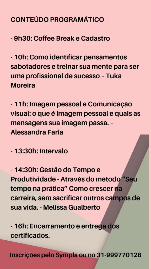 workshop , imagem pessoal, postura profissional, reprogramação mental, gestão do tempo para mulheres por Alessandra Faria