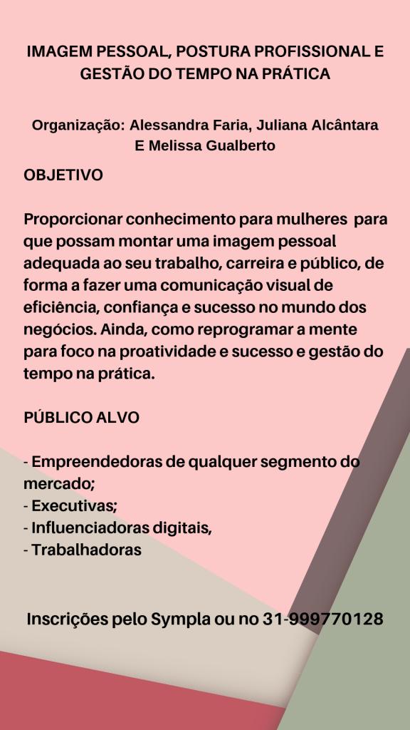business women, imagem pessoal, postura profissional, reprogramação mental, gestão do tempo para mulheres por Alessandra Faria